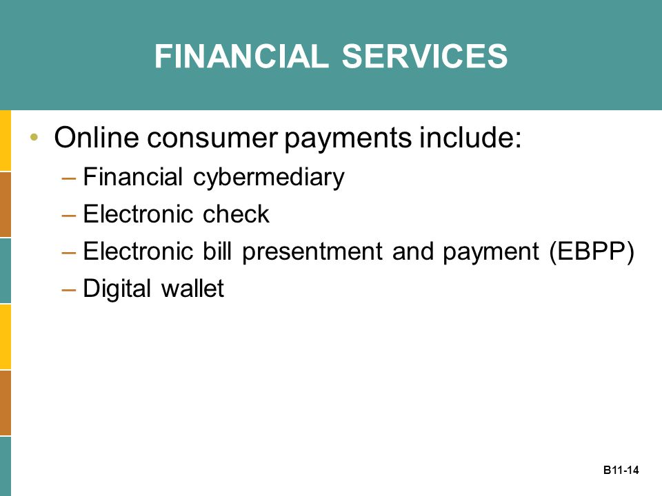 FINANCIAL SERVICES Online consumer payments include: