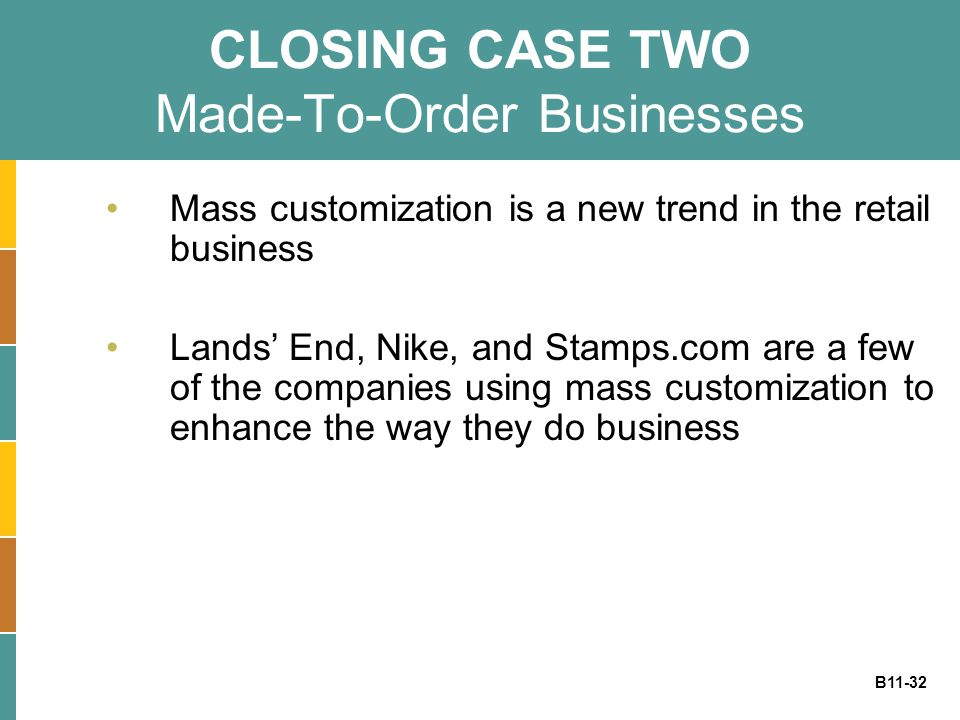 CLOSING CASE TWO Made-To-Order Businesses