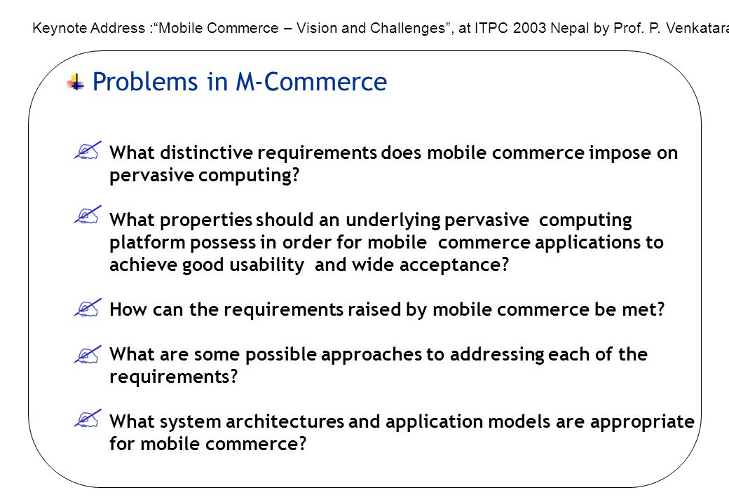 challenges of mobile commerce essay Alan norton provides an overview of some of the big challenges that lie ahead  10 challenges facing it  the mobile generation appears to be poised to overtake the pc generation as users .