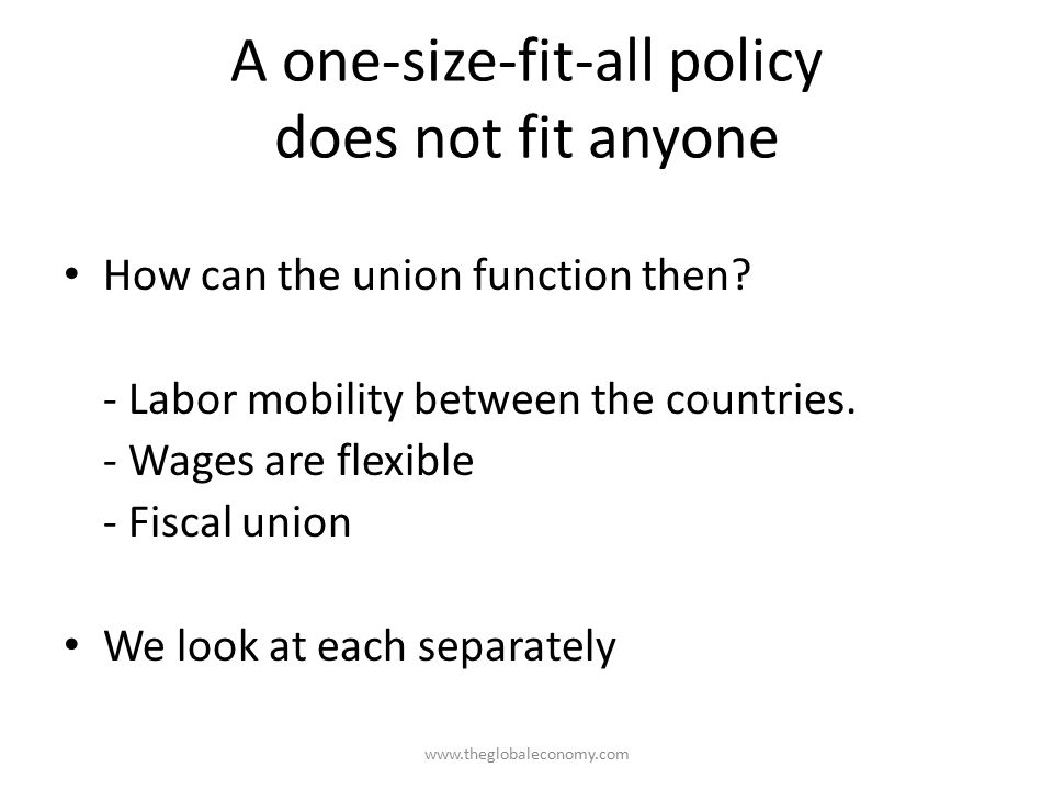 A one-size-fit-all policy does not fit anyone