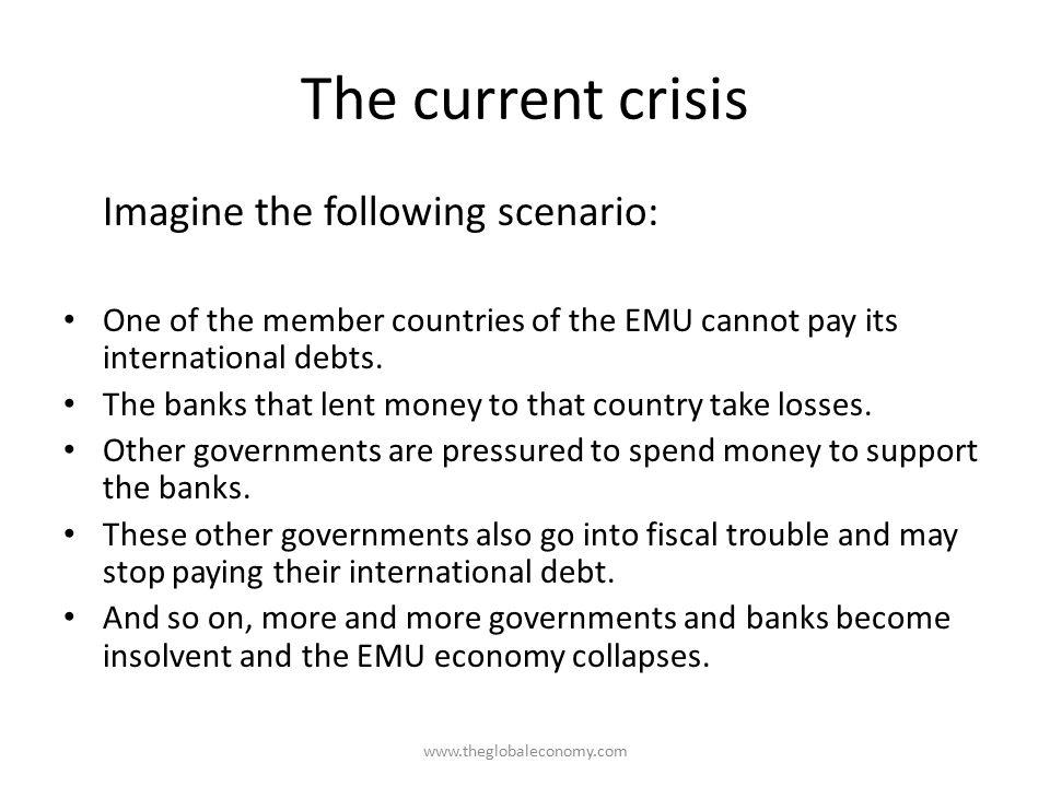 The current crisis Imagine the following scenario: