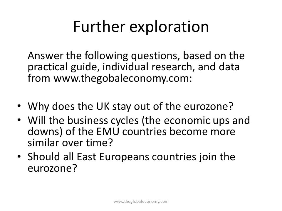 Further exploration Answer the following questions, based on the practical guide, individual research, and data from www.thegobaleconomy.com:
