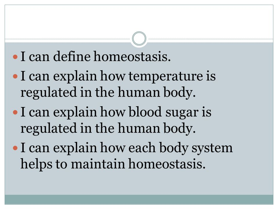 I can define homeostasis.