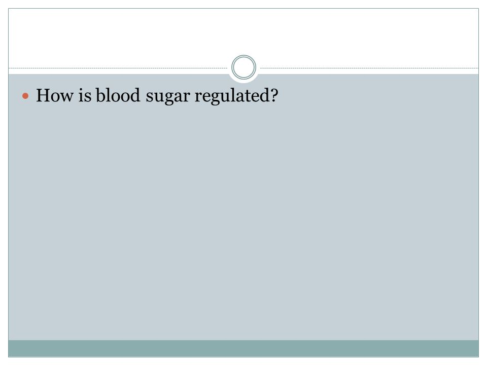 How is blood sugar regulated