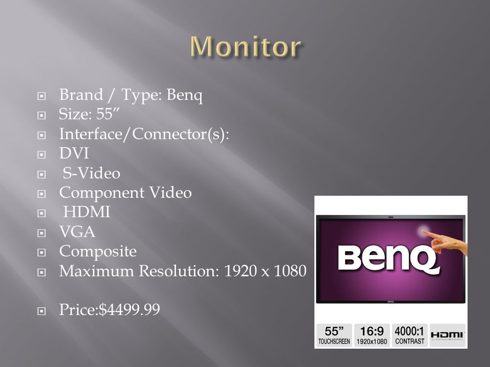 Monitor Brand / Type: Benq Size: 55 Interface/Connector(s): DVI