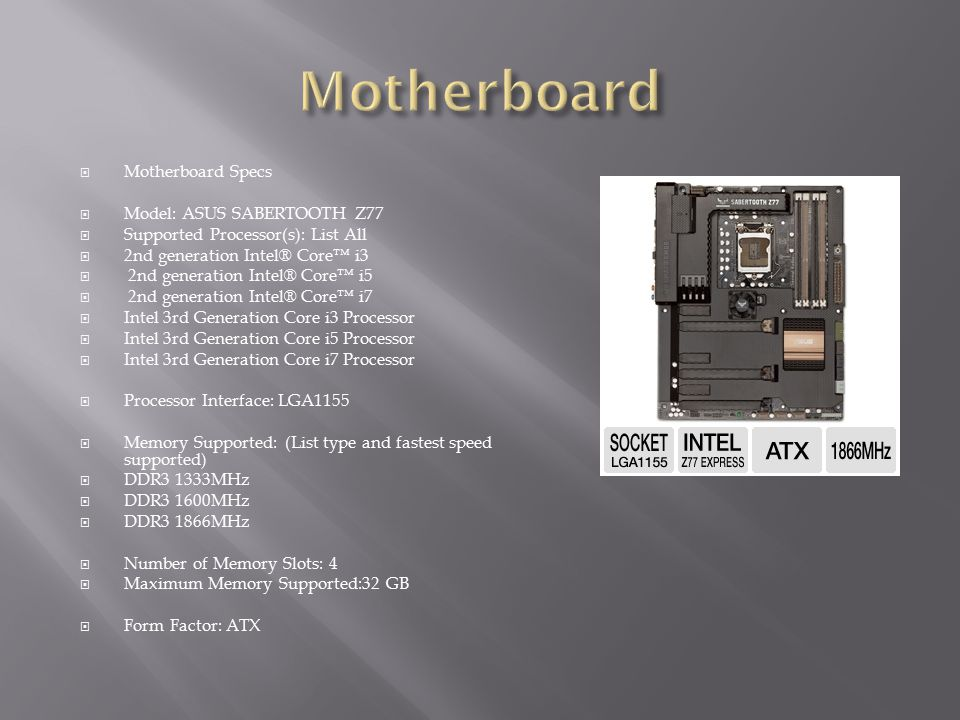 Motherboard Motherboard Specs Model: ASUS SABERTOOTH Z77
