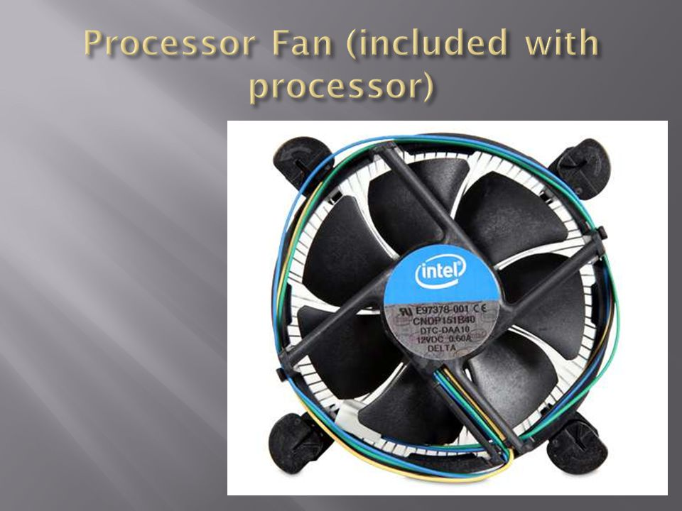 Processor Fan (included with processor)