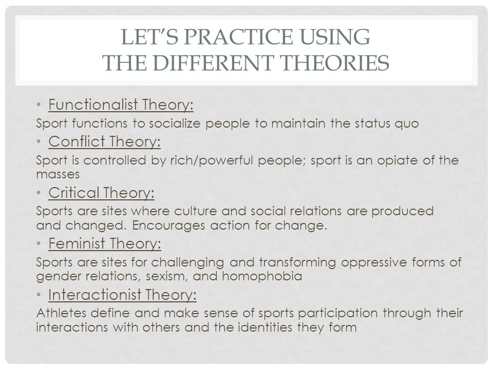 Let's practice using the different theories