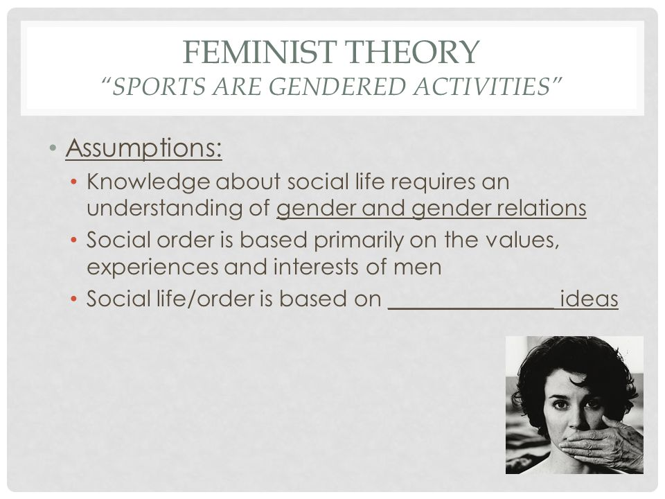 Feminist theory Sports are gendered activities