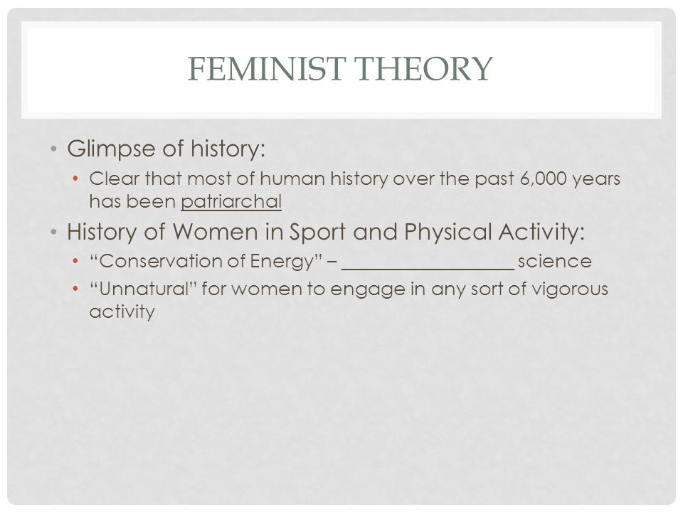 Feminist Theory Glimpse of history: