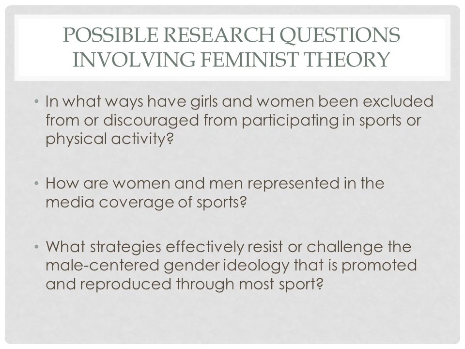 Possible research questions involving feminist theory