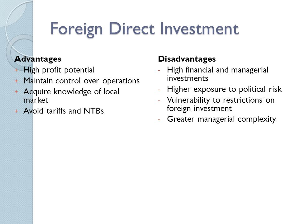 foreign direct investment disadvantages What are the positive and negative effects of foreign direct investment on the economy of a what are the positive and negative effects of fdi disadvantages.