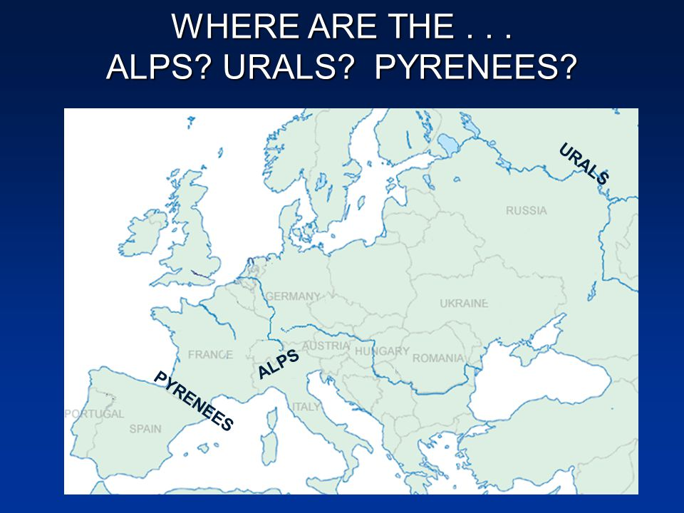 WHERE ARE THE ALPS URALS PYRENEES