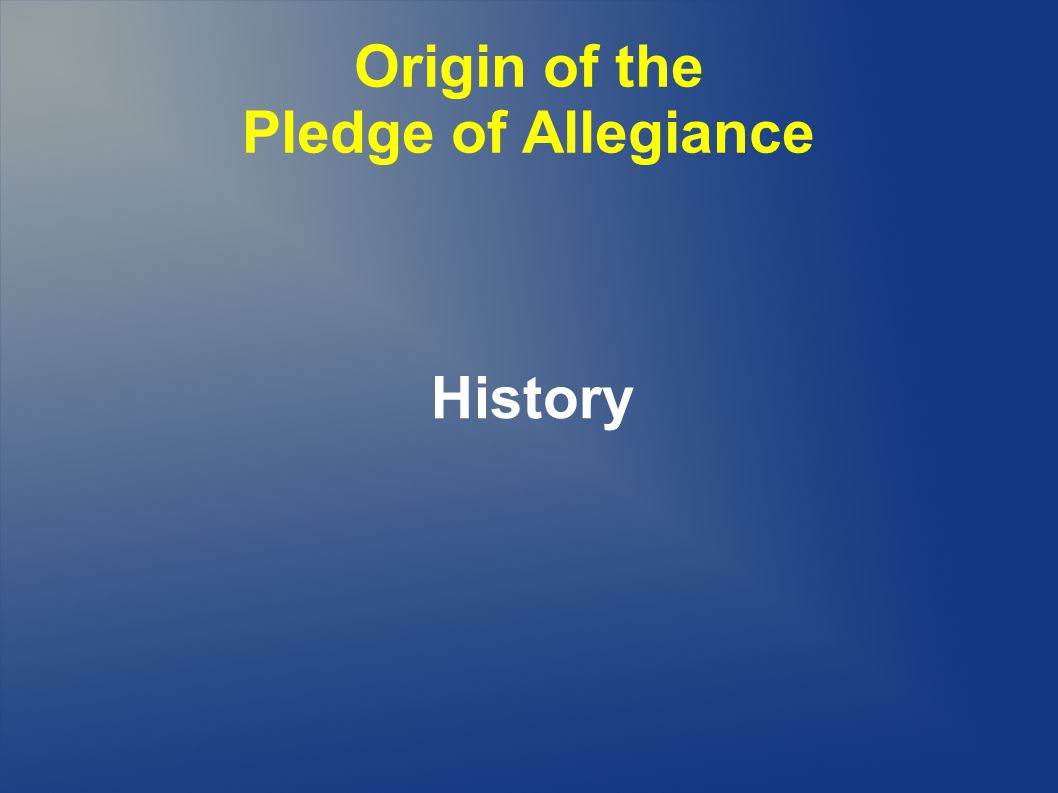 Origin of the Pledge of Allegiance