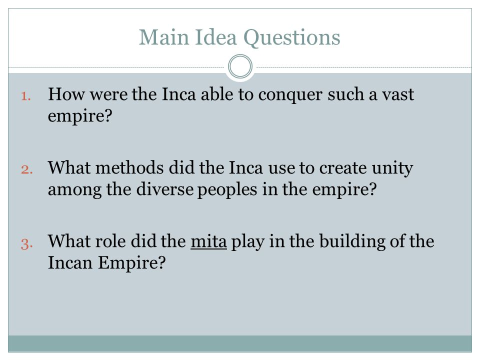 Main Idea Questions How were the Inca able to conquer such a vast empire