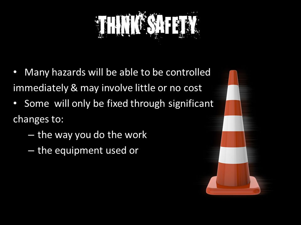 Many hazards will be able to be controlled