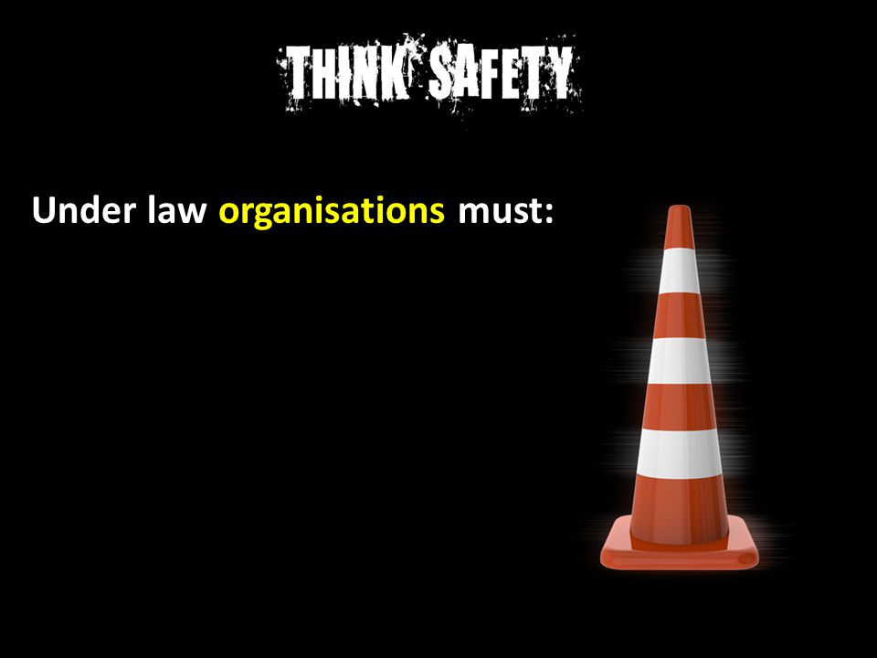 Under law organisations must: