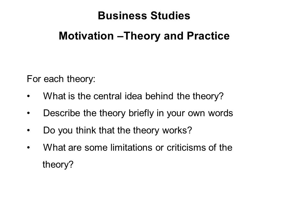 Motivation –Theory and Practice