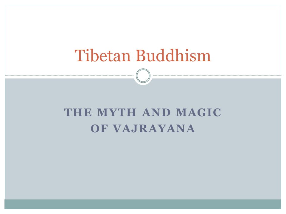 The Myth and magic of Vajrayana