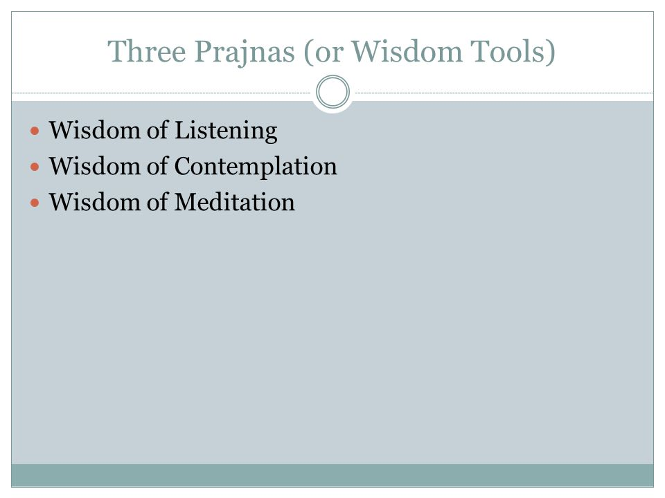Three Prajnas (or Wisdom Tools)