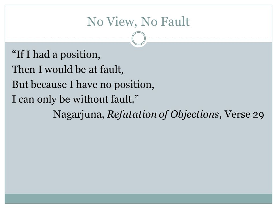 No View, No Fault If I had a position, Then I would be at fault,