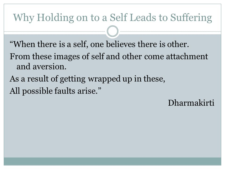 Why Holding on to a Self Leads to Suffering