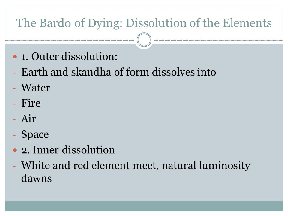 The Bardo of Dying: Dissolution of the Elements