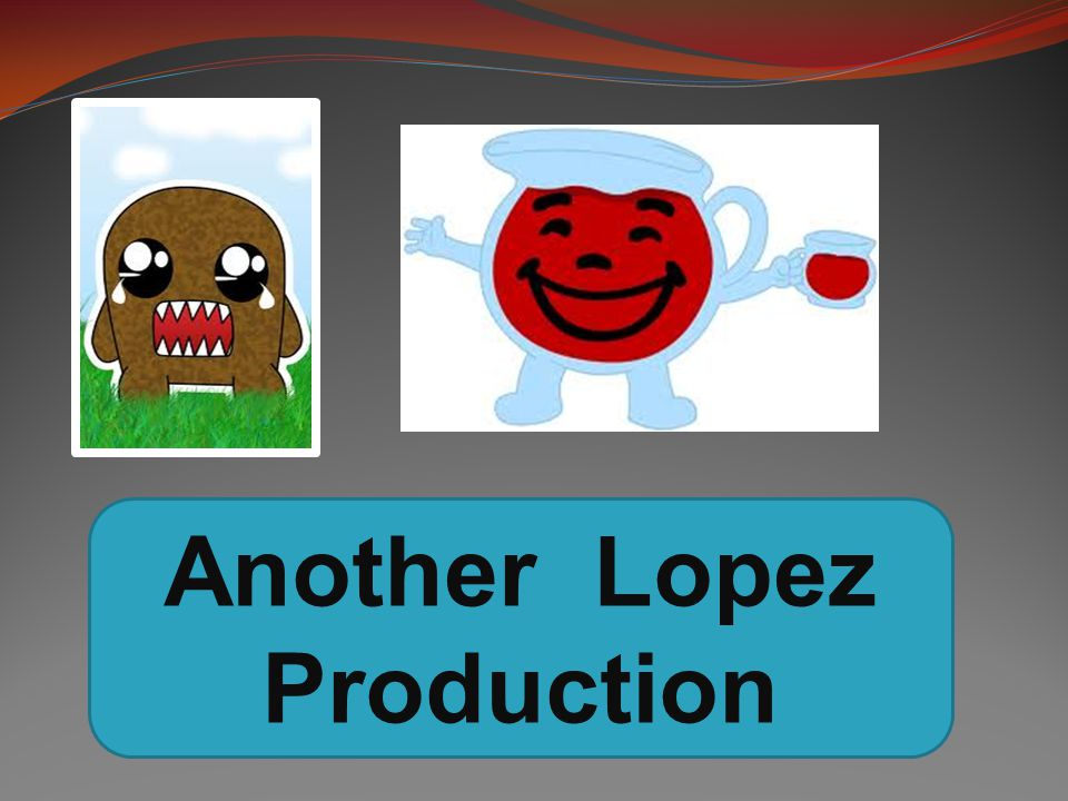 Another Lopez Production