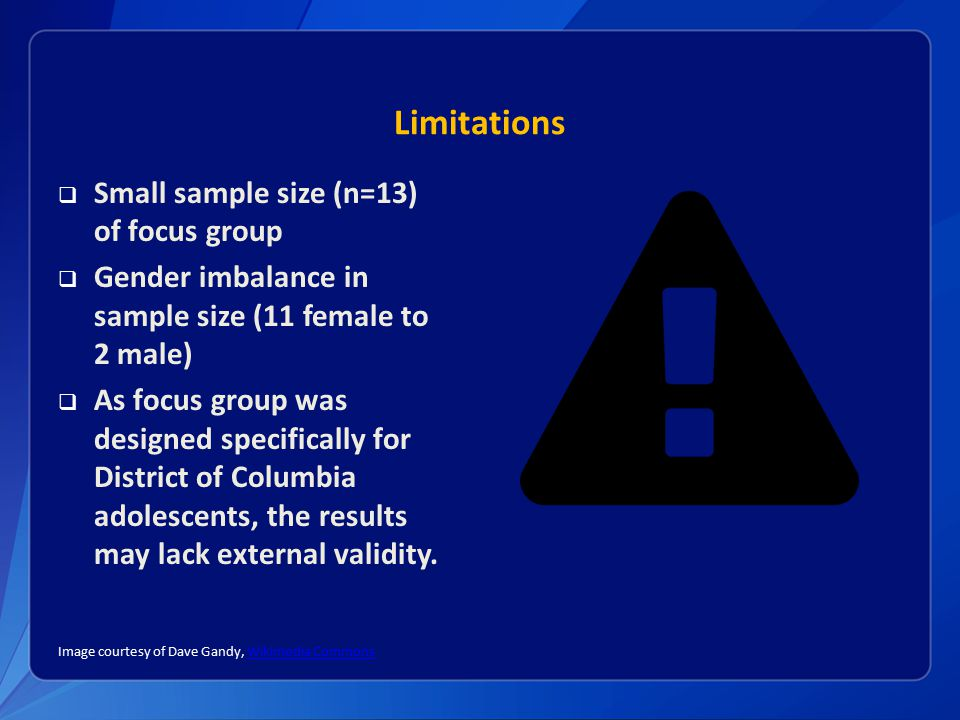 Limitations Small sample size (n=13) of focus group