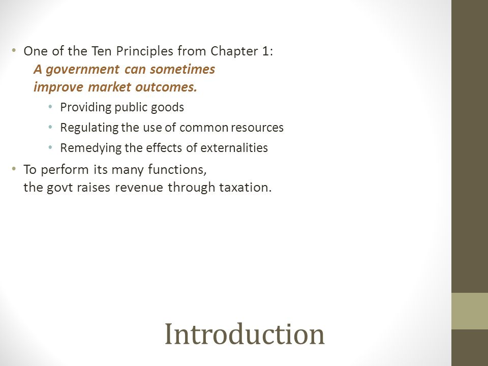 One of the Ten Principles from Chapter 1: A government can sometimes improve market outcomes.
