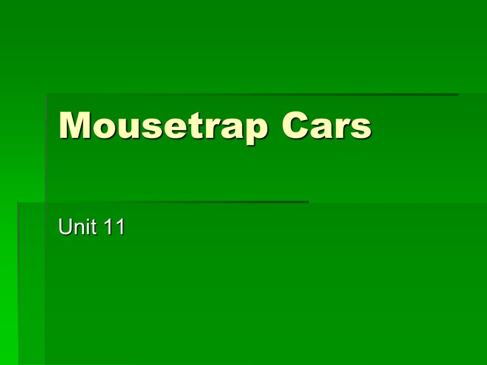Mousetrap Cars Unit 11