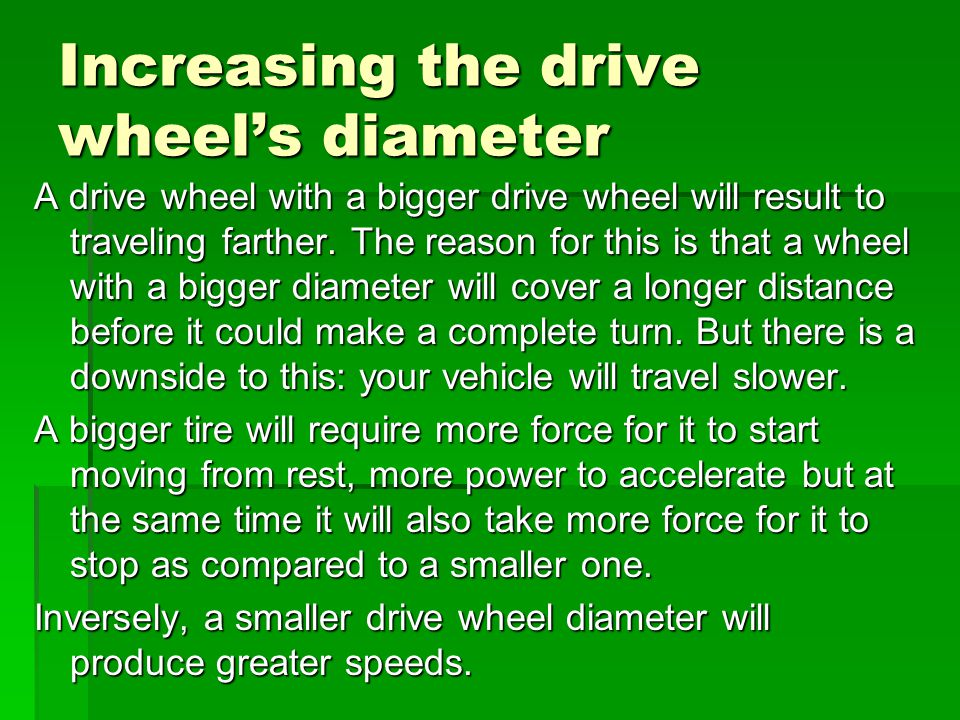 Increasing the drive wheel's diameter