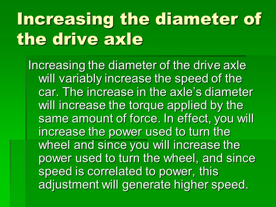 Increasing the diameter of the drive axle