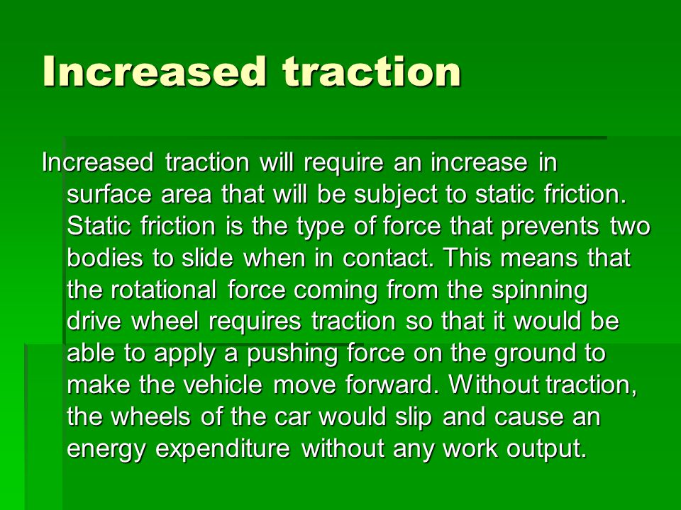 Increased traction