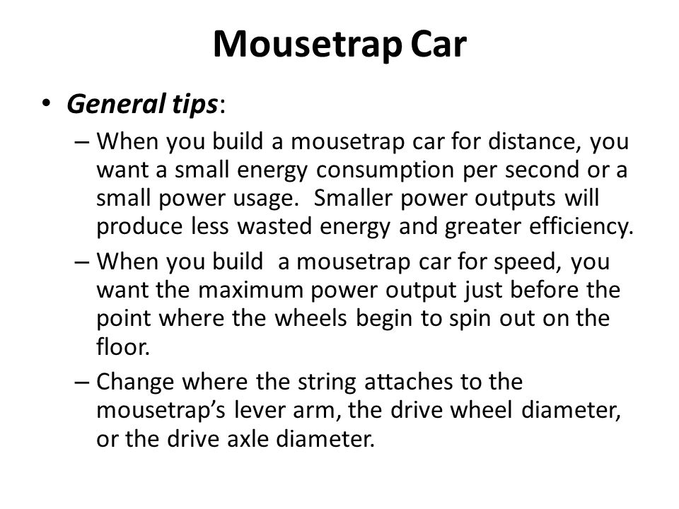 Mousetrap Car General tips: