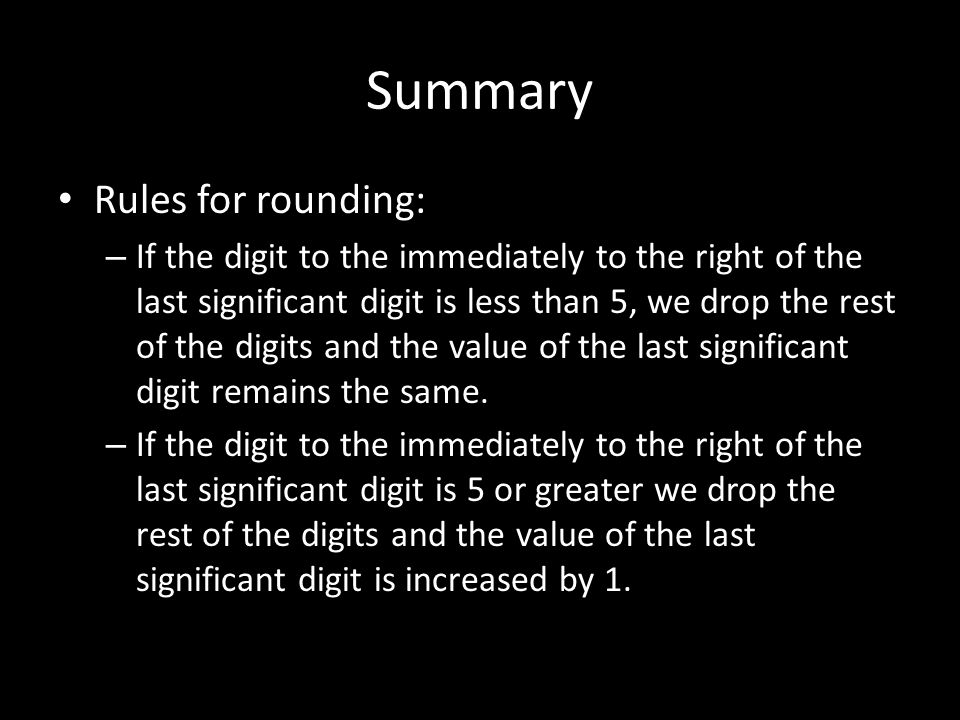 Summary Rules for rounding: