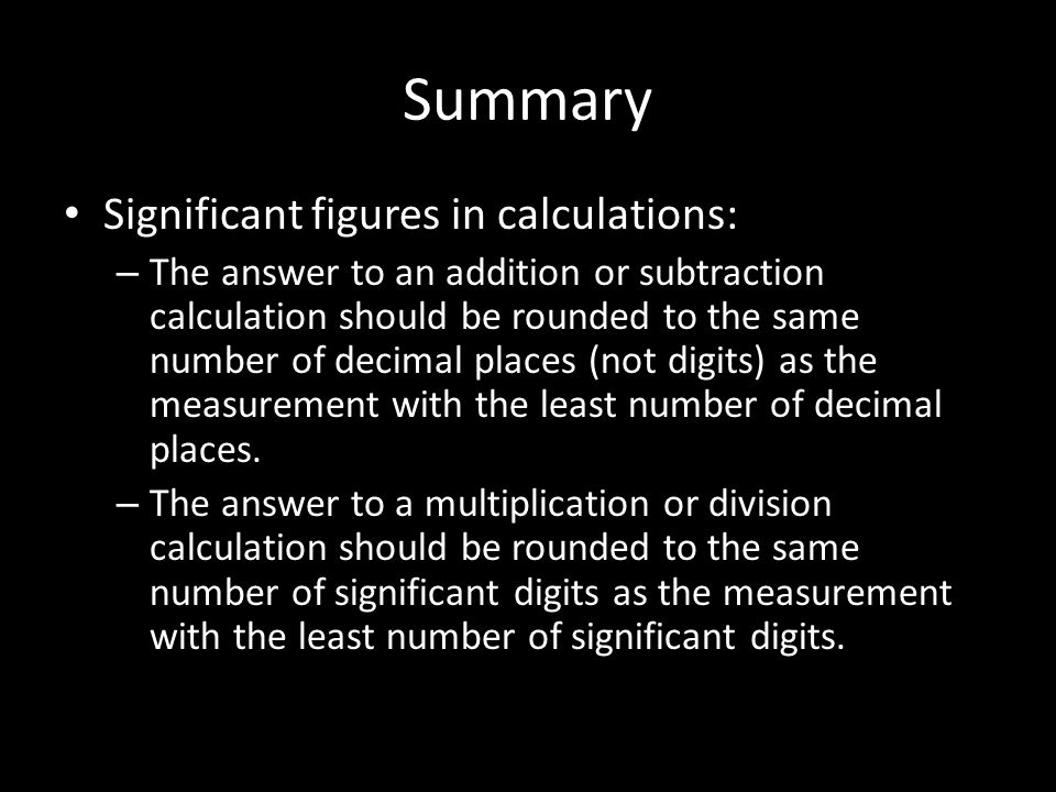 Summary Significant figures in calculations: