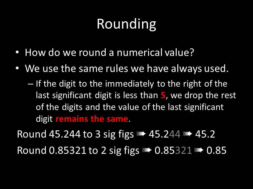 Rounding How do we round a numerical value