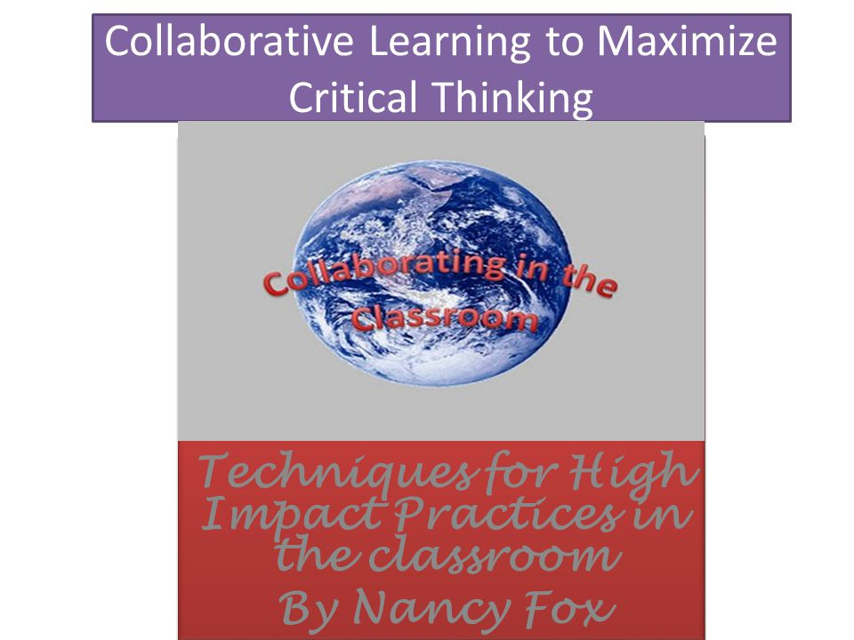 Collaborative Classroom Definition ~ Collaborative learning to maximize critical thinking ppt