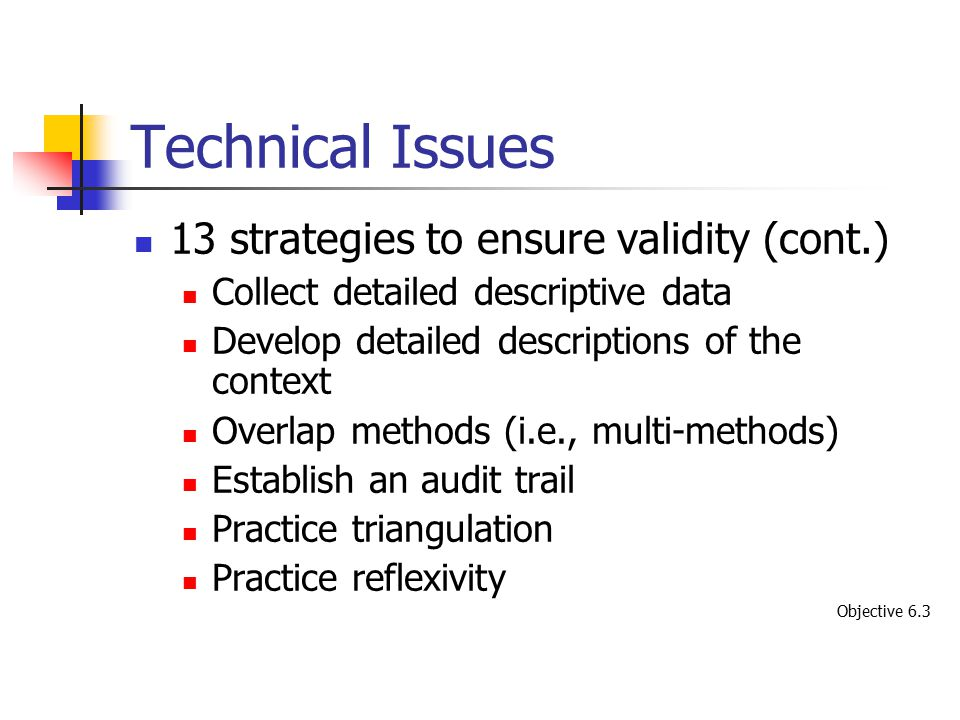 Technical Issues 13 strategies to ensure validity (cont.)