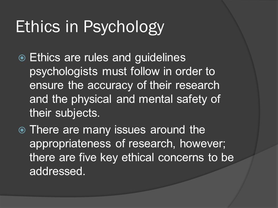 psychology ethics Ethics is psychological research  this feature is not available right now please try again later.