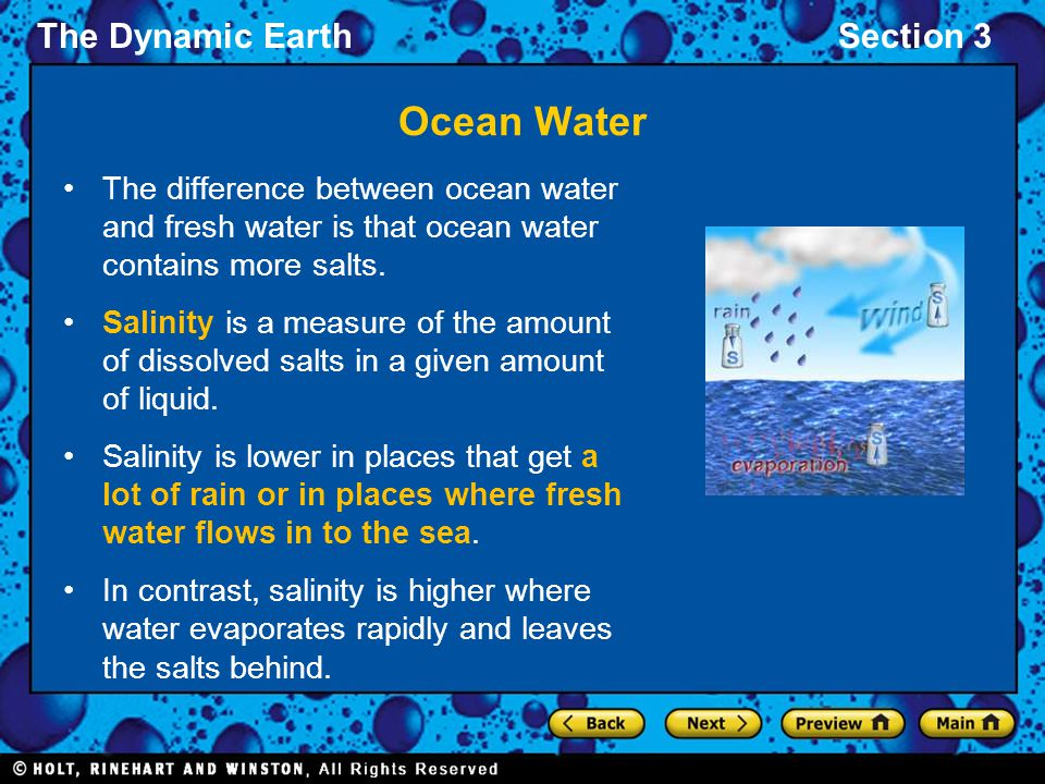Ocean Water The difference between ocean water and fresh water is that ocean water contains more salts.
