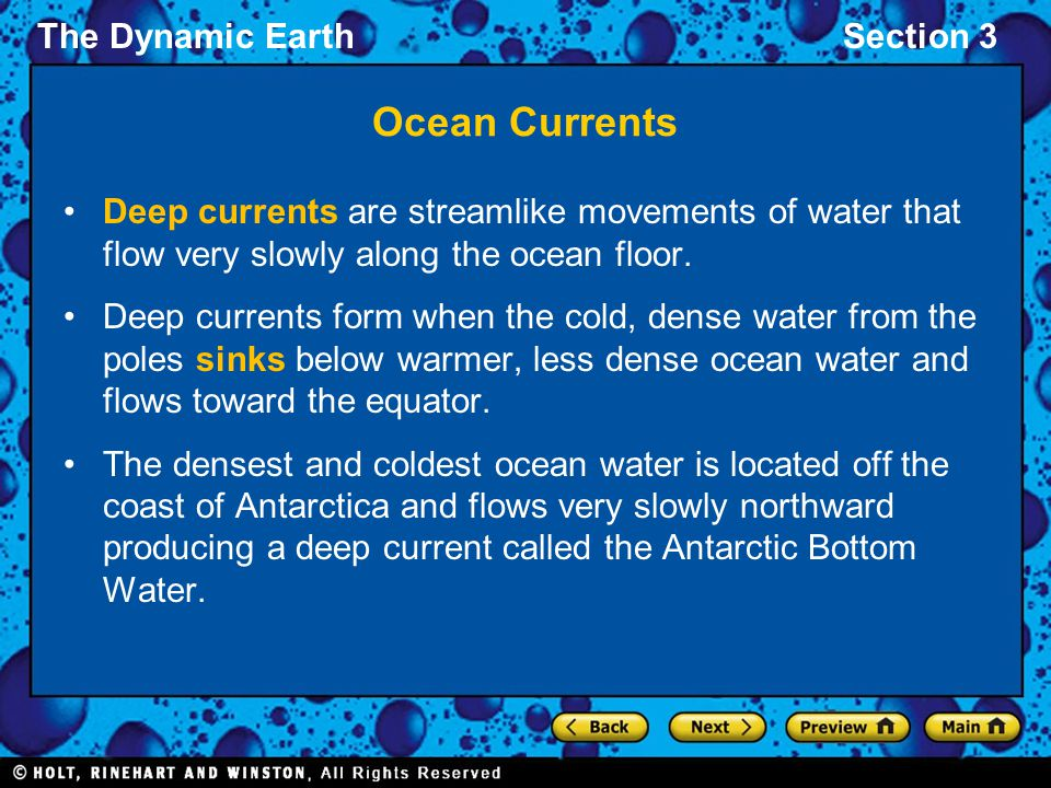 Ocean Currents Deep currents are streamlike movements of water that flow very slowly along the ocean floor.