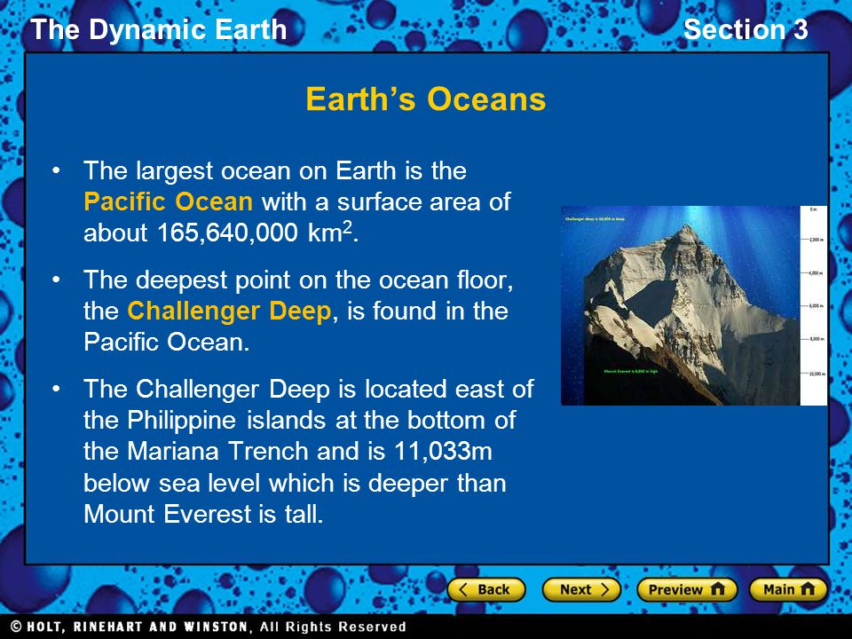Earth's Oceans The largest ocean on Earth is the Pacific Ocean with a surface area of about 165,640,000 km2.