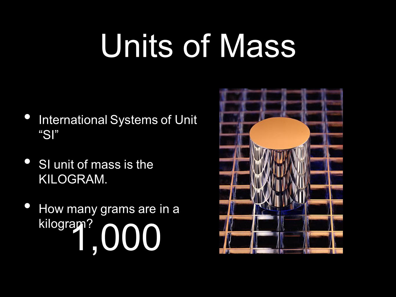 1,000 Units of Mass International Systems of Unit SI