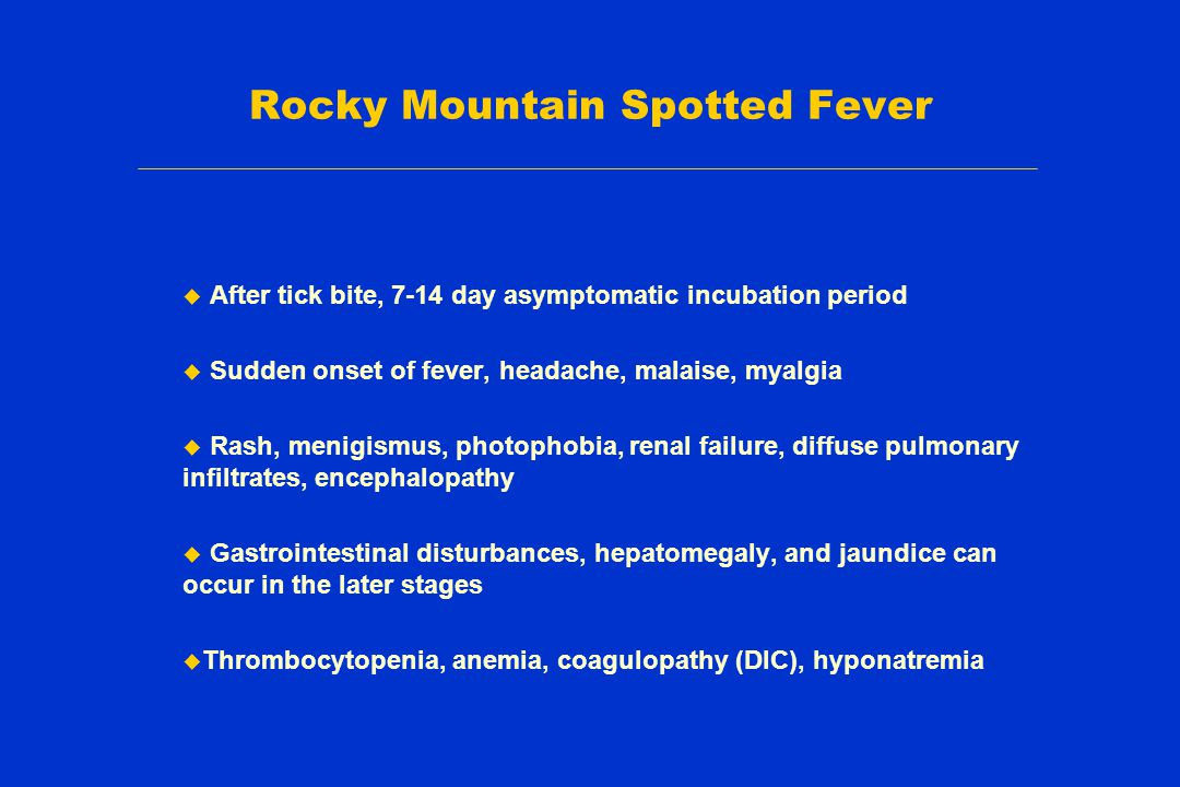 rocky mountain spotted fever Rocky mountain spotted fever overview rocky mountain spotted fever (rmsf) can be a potentially severe or fatal disease caused.
