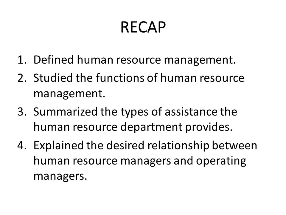 RECAP Defined human resource management.
