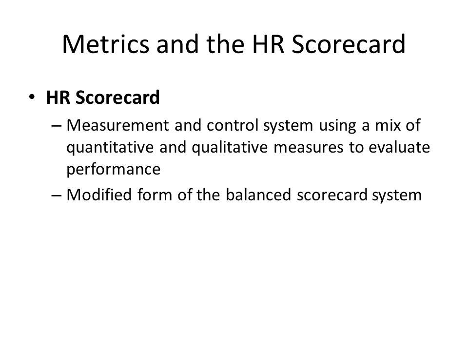 Metrics and the HR Scorecard