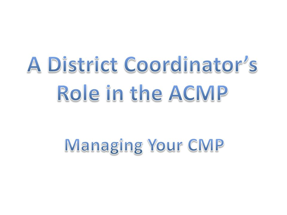 A District Coordinator's Role in the ACMP