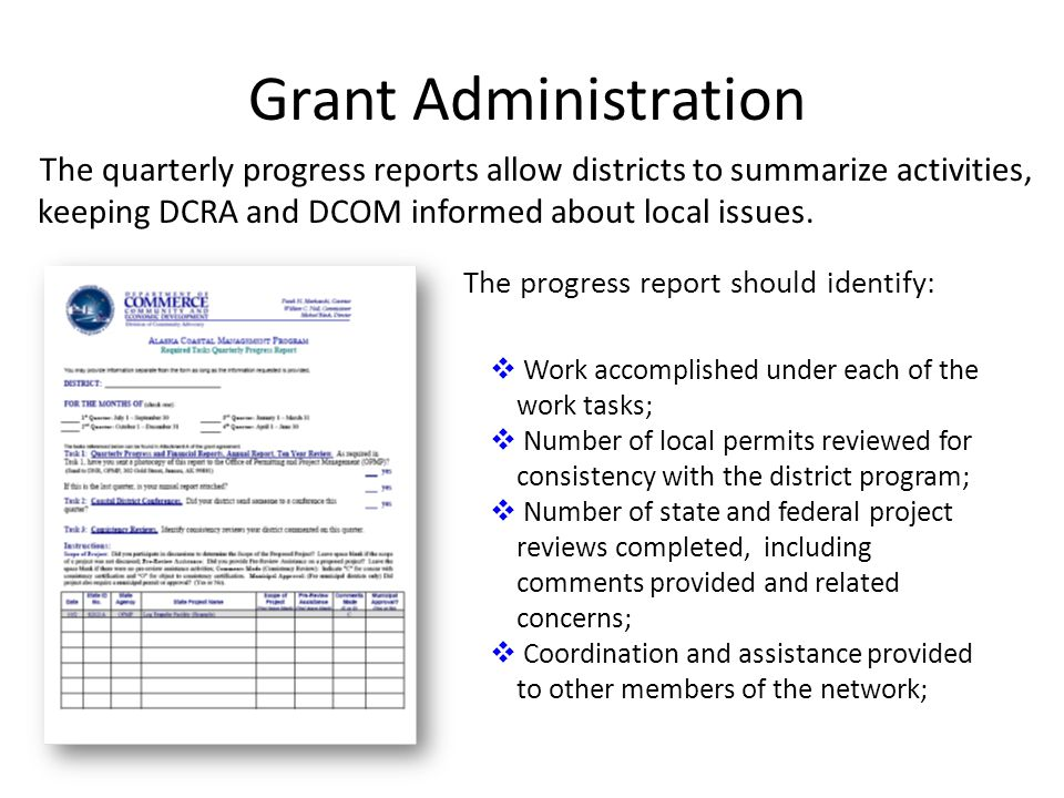 Grant Administration The quarterly progress reports allow districts to summarize activities, keeping DCRA and DCOM informed about local issues.